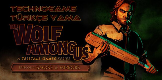 The Wolf Among Us Episode 2 – Türkçe Yama